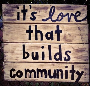 love builds community