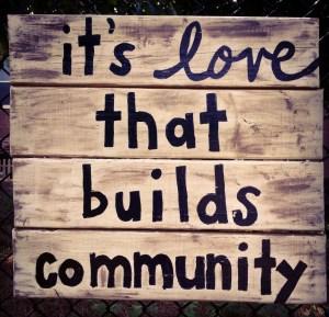 love builds community